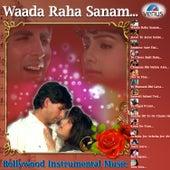 Waada Raha Sanam - Bollywood Instrumental Music by Various Artists
