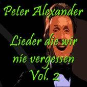 Lieder die wir nie vergessen, Vol. 2 by Peter Alexander