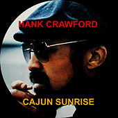 Cajun Sunrise by Hank Crawford