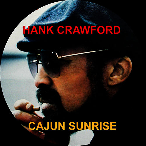 Cajun Sunrise by Hank Crawford