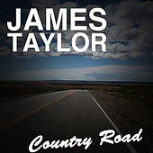 Country Road by James Taylor