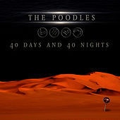40 Days and 40 Nights by The Poodles