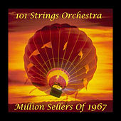 Million Seller Hits of 1967 by 101 Strings Orchestra