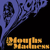 The Mouths of Madness by Orchid