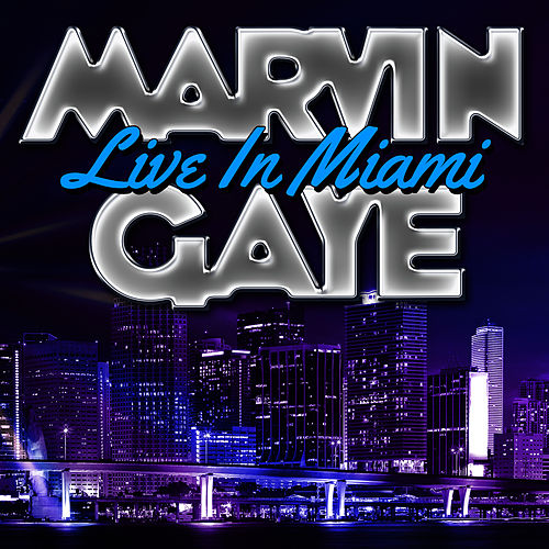 Live in Miami by Marvin Gaye