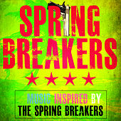 Spring Breakers - (Music Inspired by the Spring Breakers) by Various Artists