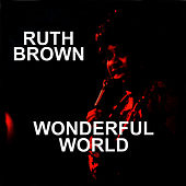 Wonderful World by Ruth Brown