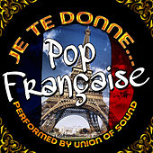 Je te donne... Pop française by Union Of Sound