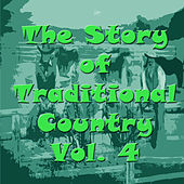 The Story of Traditional Country, Vol. 4 by Various Artists