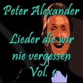 Lieder die wir nie vergessen, Vol. 1 by Peter Alexander