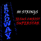Jesus Christ Superstar by 101 Strings Orchestra