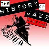 The History of Jazz: Ragtime von Various Artists