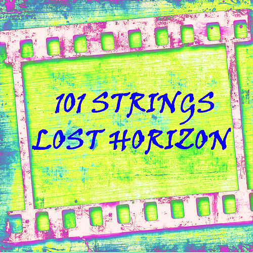 Lost Horizon by 101 Strings Orchestra