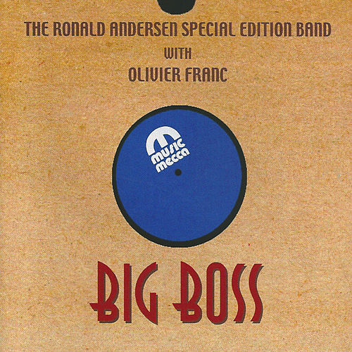 Big Boss (feat. Olivier Franc & Fredrik John) by Ronald Andersen