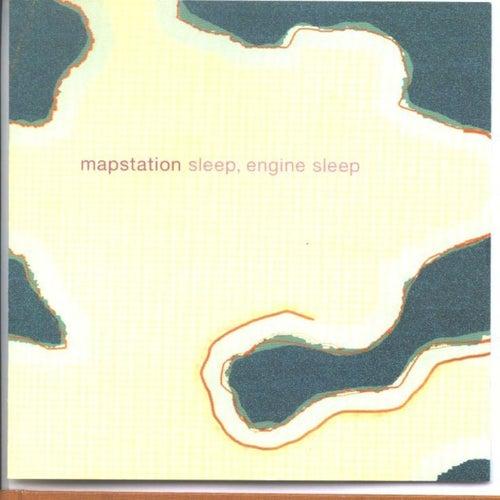 Sleep, Engine Sleep by Mapstation