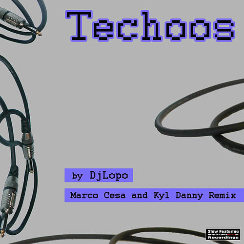 Techoos by Dj Lopo
