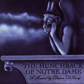 The Hunchback of Notre Dame: A Musical by Dennis DeYoung by Dennis DeYoung