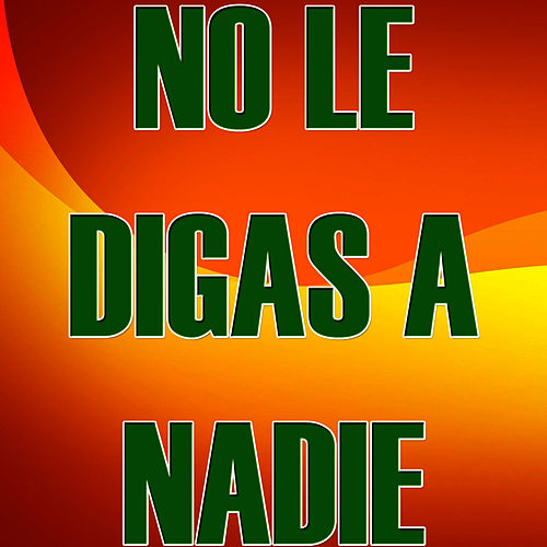No Le Digas a Nadie by The Kings of Reggaeton