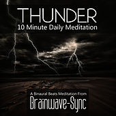 Thunder - A 10 Minute Daily Meditation (Storm) by Brainwave-Sync