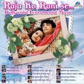Raja Ko Rani Se - Bollywood Instrumental Music by Various Artists