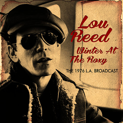 Winter at the Roxy (Live) by Lou Reed