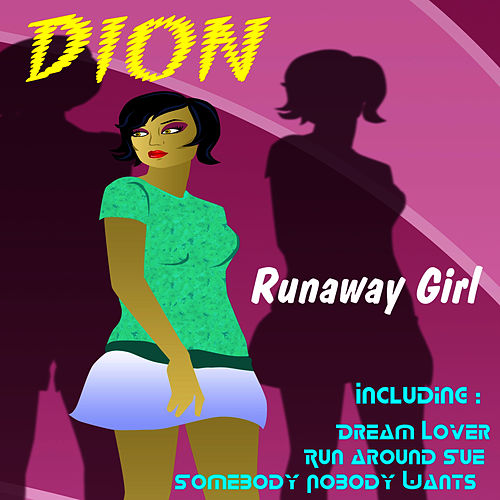 Runaway Girl by Dion