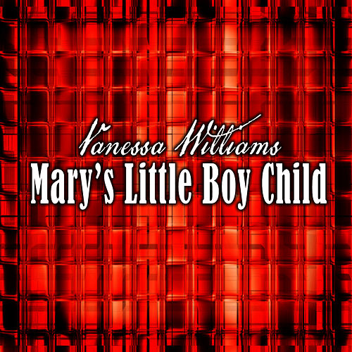 Mary's Little Boy Child by Vanessa Williams