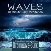 Waves - A 10 Minute Daily Meditation (Beach Waves) by Brainwave-Sync