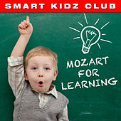 Smart Kidz Club - Mozart for Learning by Various Artists