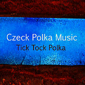 Czech Polka Music: Tick Tock Polka by The O'Neill Brothers Group