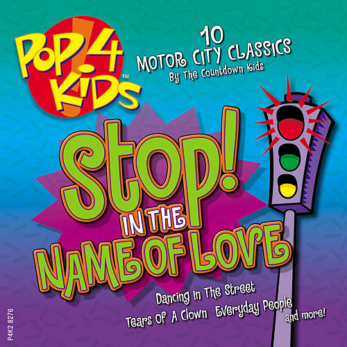 Pop 4 Kids: Stop! In The Name Of Love by The Countdown Kids