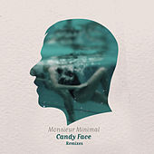 Candy Face Remixes by Monsieur Minimal (Μεσιέ Μινιμάλ)