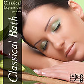 Classical Bath: Relax with Over 2 Hours of Calm & Soothing Classical Music by Various Artists