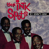 If I Didn't Care by The Ink Spots