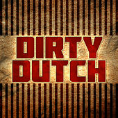 Dirty Dutch by Various Artists