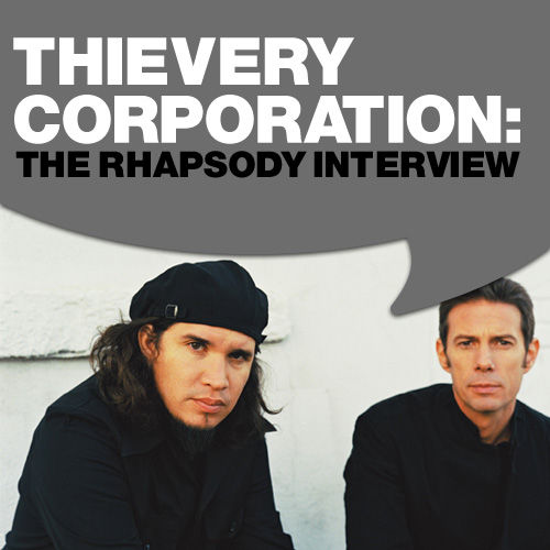 Eric Hilton - Thievery Corporation: The Rhapsody Interview by Thievery Corporation