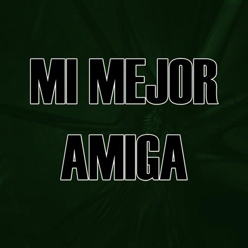 Mi Mejor Amiga by The Kings of Reggaeton