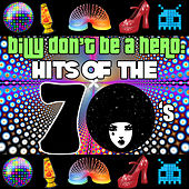Billy Don't Be a Hero: Hits of the 70's by Various Artists