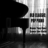 Old Classic Pop Piano: Have You Ever Seen the Rain by The O'Neill Brothers Group