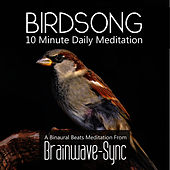 Birdsong - A 10 Minute Daily Meditation by Brainwave-Sync