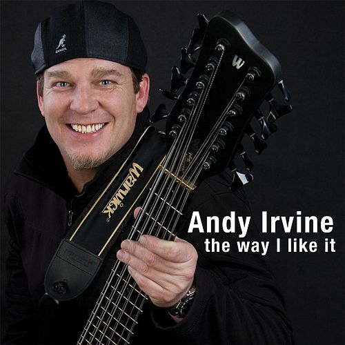 The Way I Like It by Andy Irvine