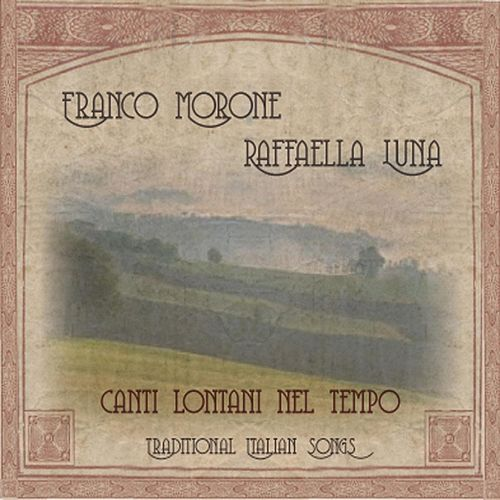 Canti Lontani Nel Tempo (Traditional Italian Songs) by Franco Morone
