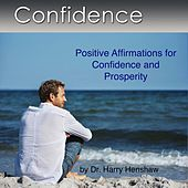 Confidence (Positive Affirmations for Confidence and Prosperity) by Dr. Harry Henshaw