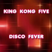 King Kong Five by Disco Fever