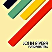 Fundamental by John Rivera