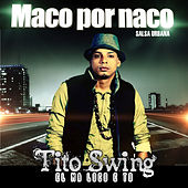 Naco por Maco by Tito Swing