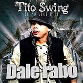 Dale Rabo by Tito Swing