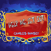 Help Me Get Out by Charles Ramsey