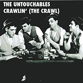 Crawlin' (The Crawl) by The Untouchables