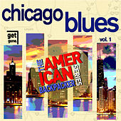 American Backpacker Series: Chicago Blues, Vol. 1 by Various Artists